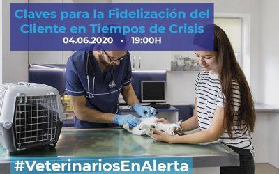 [CHARLA ONLINE] Claves para la Fidelización del Cliente en Tiempos de Crisis – #VeterinariosEnAlerta