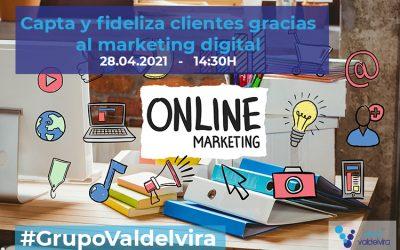 [CHARLA IMPULSO ACV] Capta y fideliza clientes gracias al Marketing Digital